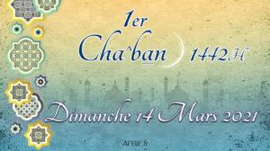 1er Cha^ban 1442H : dimanche 14 mars 2021
