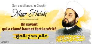 Chaykh Nizar Halabi – Un savant qui a clamé haut et fort la vérité