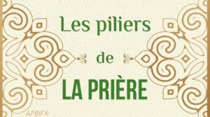 Les piliers de la prière