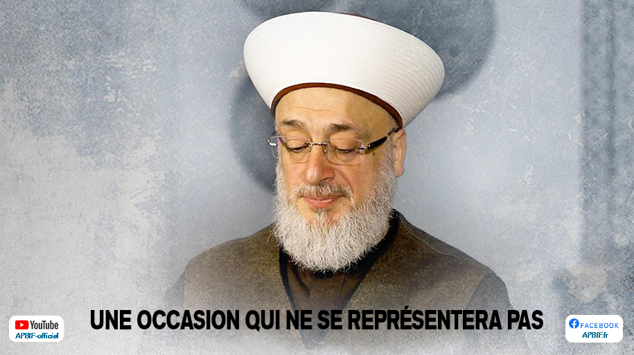 Allocution de son éminence le Chaykh Houssam Qaraqirah : Une occasion qui ne se représentera pas