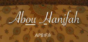L'Imam 'Abou Hanifah, le plus ancien des Quatre Fondateurs d'Écoles
