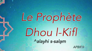 Notre maître Dhou l-Kifl