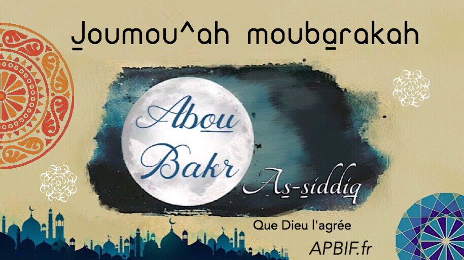 Khoutbah n°1006 : Abou Bakr As-Siddiq le premier calife bien guidé