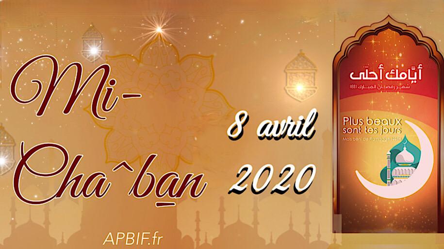 15 Cha^ban (chaban) 2020 : mercredi 8 avril