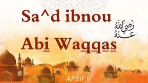 Sa^d Ibnou Abi Waqqas