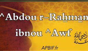 ^Abdou r-Rahman Ibnou ^Awf