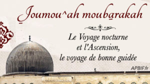 Khoutbah n°1018 : Le Voyage nocturne et l'Ascension