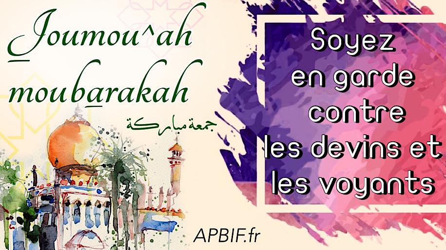 Khoutbah n°1109 : Soyez en garde contre les devins et les voyants