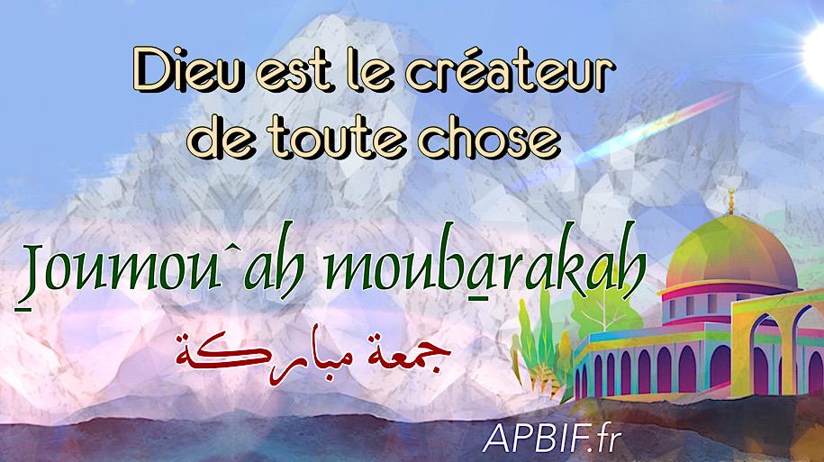 Khoutbah n°1111 : Dieu est le créateur de toute chose