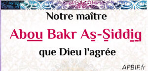 Biographie de Abou Bakr As-Siddiq