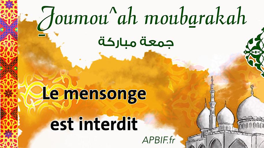Khoutbah n°1121 : Gardez-vous du mensonge et de la coutume du 1er Avril