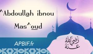^Abdoullah Ibnou Mas^oud