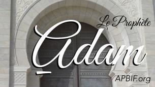 Prophète_Adam_APBIF