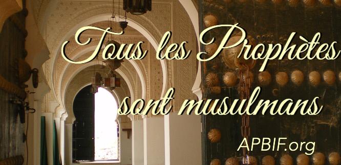 Tous les Prophètes sont musulmans