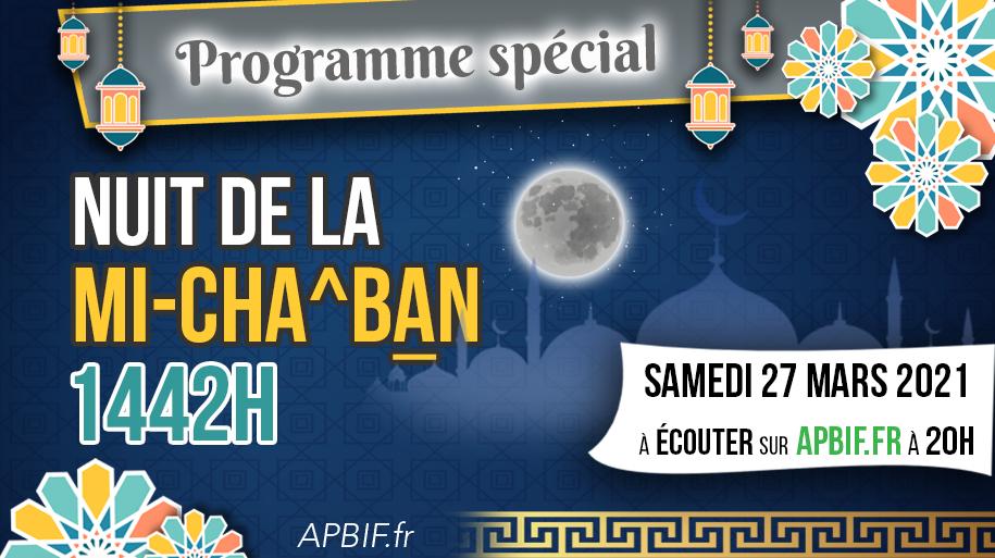 PROGRAMME SPECIAL : Nuit de la mi-cha^ban 1442H