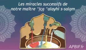 Les miracles successifs de notre maître ^Iça | VIDEO