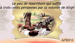 Miracle du Prophète Mouhammad : Peu de nourriture suffit à trois cents personnes…
